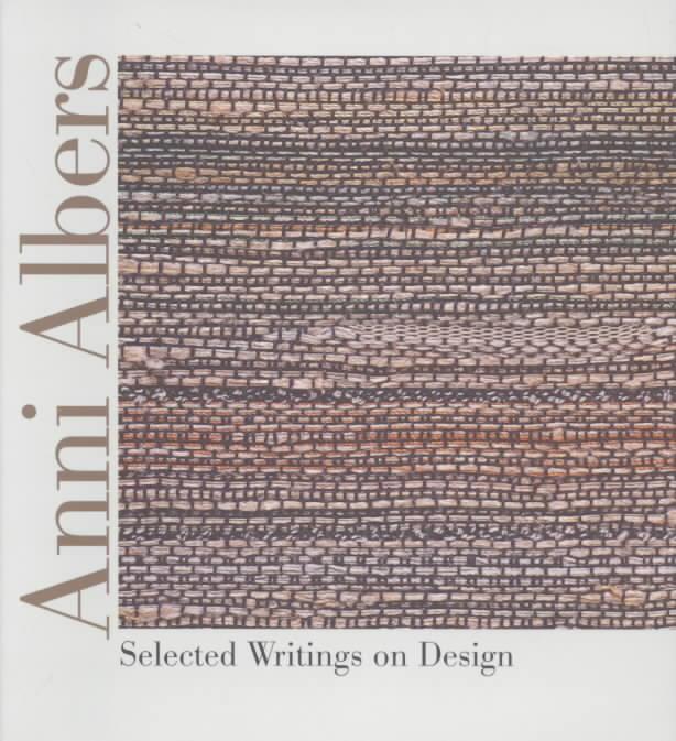 Anni Albers By Albers, Anni/ Weber, Nicholas Fox (FRW)/ Danilowitz, Brenda (EDT)/ Danilowitz, Brenda