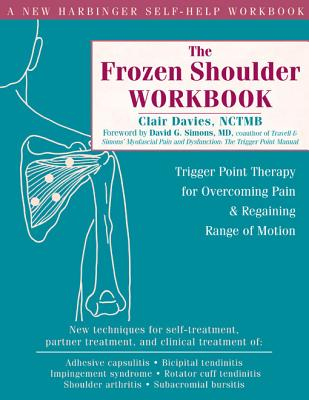 The Frozen Shoulder Workbook By Davies, Clair/ Simons, David G. (FRW)